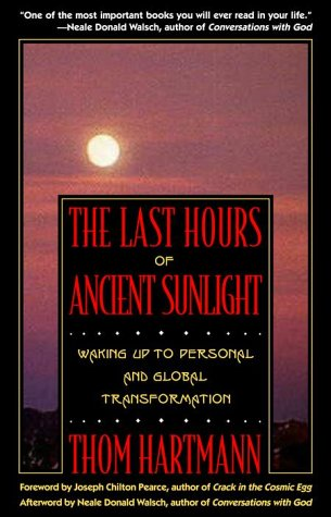 9780609805299: The Last Hours of Ancient Sunlight: Waking Up to Personal and Global Transformation