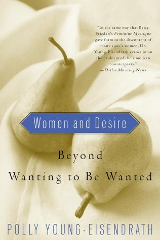9780609805305: Women and Desire: Beyond Wanting to Be Wanted