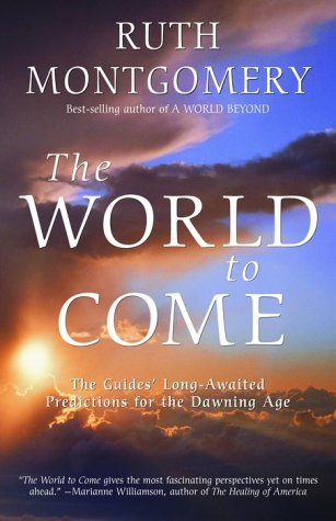 9780609805374: The World to Come: The Guides' Long-Awaited Predictions for the Dawning Age