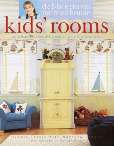 Debbie Travis' Painted House Kids' Rooms: Travis, Debbie