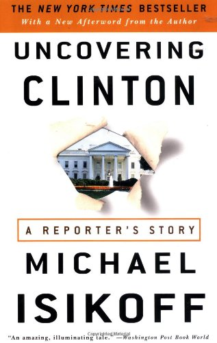 9780609805589: Uncovering Clinton: A Reporter's Story