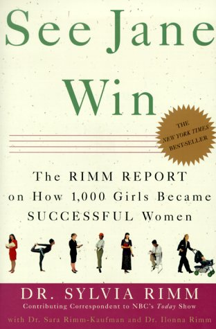 9780609805602: See Jane Win: The Rimm Report on How 1,000 Girls Became Successful Women