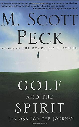 Golf and the Spirit Lessons for the: Peck, M. Scott,