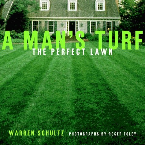 9780609805695: A Man's Turf: The Perfect Lawn