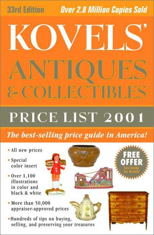 Kovels' Antiques & Collectibles Price List 2001 33rd Edition