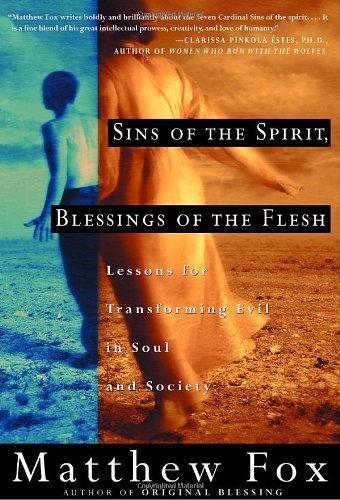 9780609805800: Sins of the Spirit, Blessings of the Flesh: Lessons for Transforming Evil in Soul and Society