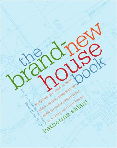 9780609805831: The Brand-New House Book: Everything You Need to Know about Planning, Designing, and Building a Custom, Semi-Custom, or Production-Built House