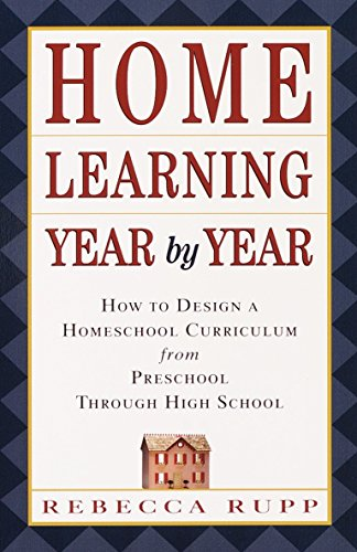 9780609805855: Home Learning Year by Year: How to Design a Homeschool Curriculum from Preschool Through High School
