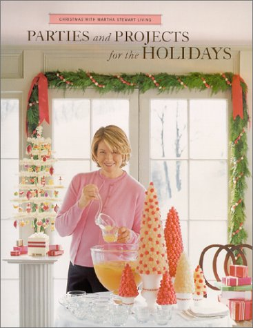 9780609805930: Parties and Projects for the Holidays: Christmas With Martha Stewart Living