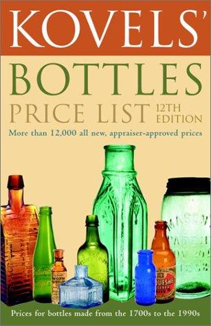 9780609806234: Kovels' Bottles Price List: 12th Edition
