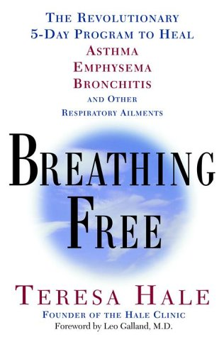 9780609806340: Breathing Free: The Revolutionary 5-Day Program to Heal Asthma, Emphysema, Bronchitis, and Other Respiratory Ailments