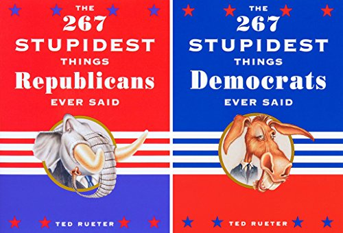 9780609806357: The 267 Stupidest Things Republicans Ever Said/ The 267 Stupidest Things Democrats Ever Said