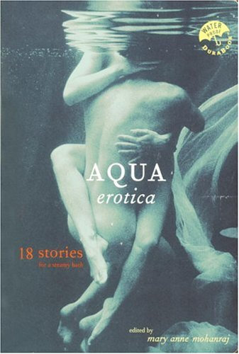 9780609806562: Aqua Erotica: 18 Stories for a Steamy Bath