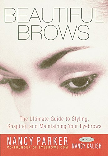 9780609806708: Beautiful Brows: The Ultimate Guide to Styling, Shaping, and Maintaining Your Eyebrows