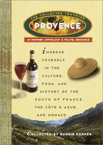 9780609806784: Provence: The Collected Traveler: An Inspired Anthology & Travel Resource