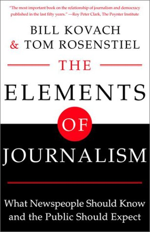 9780609806913: The Elements of Journalism: What Newspeople Should Know and The Public Should Expect
