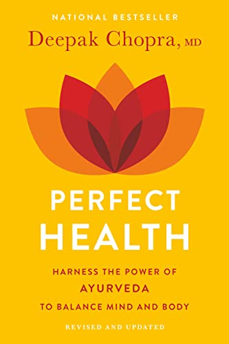 Perfect Health: The Complete Mind/Body Guide, Revised: Deepak Chopra