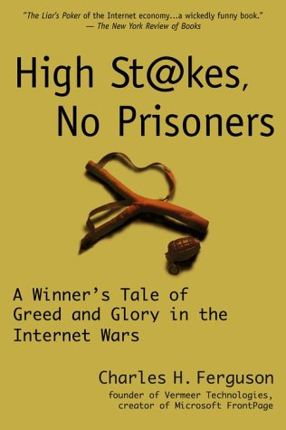 9780609806982: High Stakes, No Prisoners: A Winner's Tale of Greed and Glory in the Internet Wars