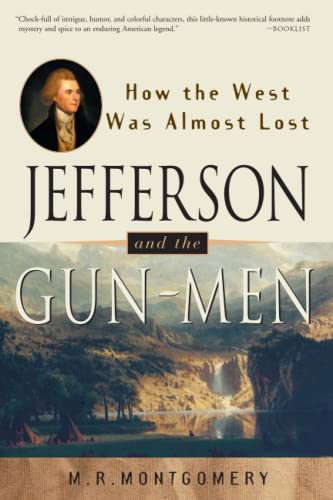 9780609807101: Jefferson and the Gun-Men: How the West Was Almost Lost (It Happened in)