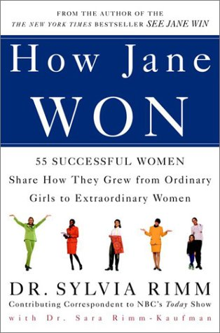 9780609807200: How Jane Won: 55 Successful Women Share How They Grew from Ordinary Girls to Extraordinary Women