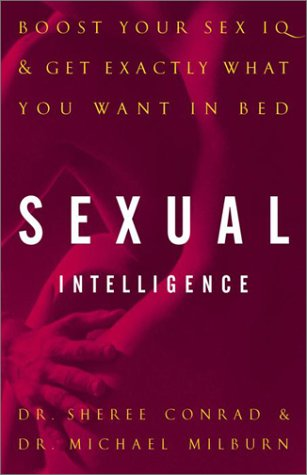 9780609807217: Sexual Intelligence: Boost Your Sex IQ and Get Exactly What You Want in Bed