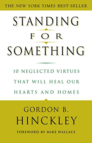 9780609807255: Standing for Something: 10 Neglected Virtues That Will Heal Our Hearts and Homes
