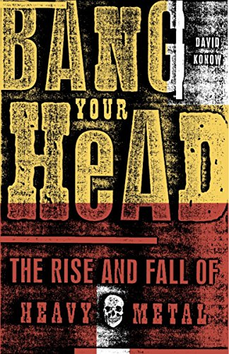 9780609807323: Bang Your Head: The Rise and Fall of Heavy Metal