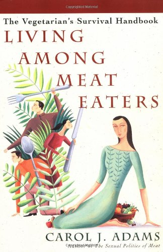 9780609807439: Living Among Meat Eaters: The Vegetarian's Survival Handbook