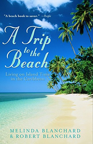 9780609807484: A Trip to the Beach: Living on Island Time in the Caribbean
