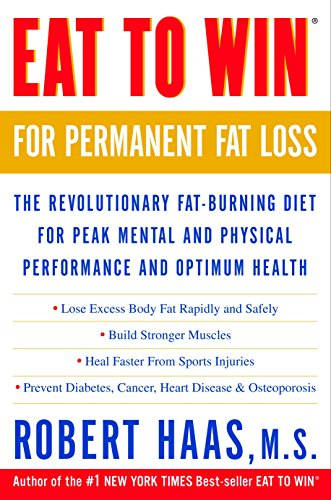9780609807620: Eat to Win for Permanent Fat Loss: The Revolutionary Fat-Burning Diet for Peak Mental and Physical Performance and Optimum Health