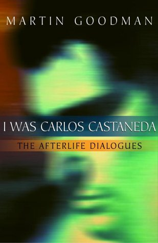 9780609807637: I Was Carlos Castaneda: The Afterlife Dialogues