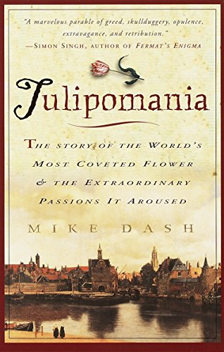 9780609807651: Tulipomania: The Story of the World's Most Coveted Flower & the Extraordinary Passions It Aroused