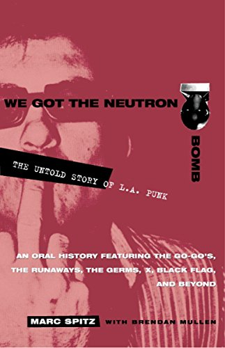9780609807743: We Got the Neutron Bomb: The Untold Story of L.A. Punk