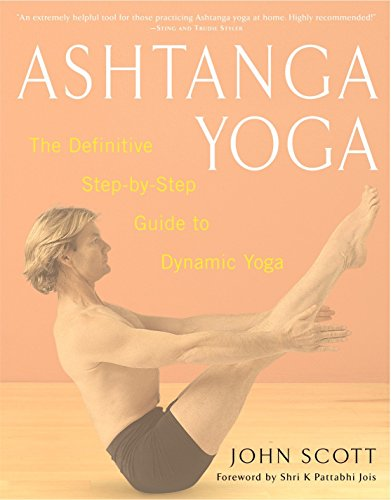 9780609807866: Ashtanga Yoga: The Definitive Step-By-Step Guide to Dynamic Yoga