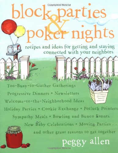 9780609807880: Block Parties & Poker Nights: Recipes and Ideas for Getting and Staying Connected with Your Neighbors