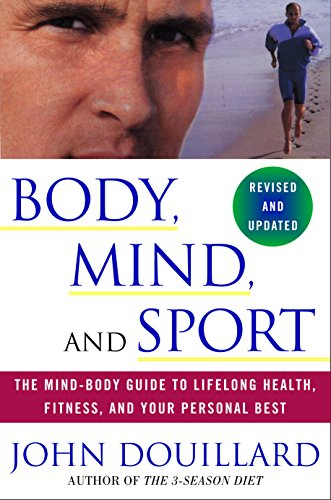 9780609807897: Body, Mind and Sport: The Mind-Body Guide to Lifelong Health, Fitness, and Your Personal Best