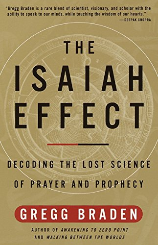 9780609807965: The Isaiah Effect: Decoding the Lost Science of Prayer and Prophecy