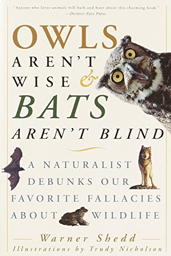 9780609807972: Owls Aren't Wise & Bats Aren't Blind: A Naturalist Debunks Our Favorite Fallacies About Wildlife