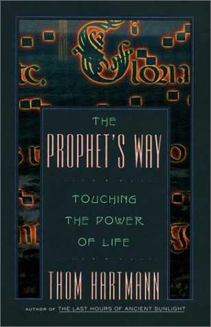 9780609807996: The Prophet's Way: Touching the Power of Life