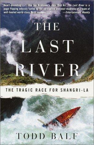 9780609808016: The Last River: The Tragic Race for Shangri-la
