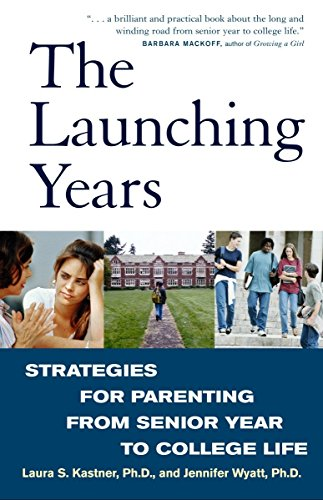 9780609808061: The Launching Years: Strategies for Parenting from Senior Year to College Life