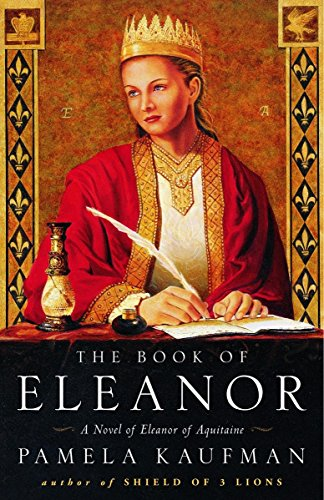9780609808092: The Book of Eleanor: A Novel of Eleanor of Aquitaine