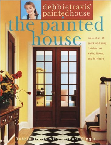 9780609808160: Debbie Travis' Painted House: More than 35 Quick and Easy Finishes for Walls, Floors, and Furniture