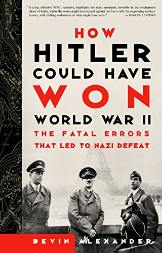 9780609808443: How Hitler Could Have Won World War II: The Fatal Errors That Led to Nazi Defeat