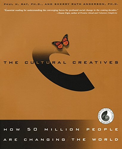 9780609808450: The Cultural Creatives: How 50 Million People Are Changing the World