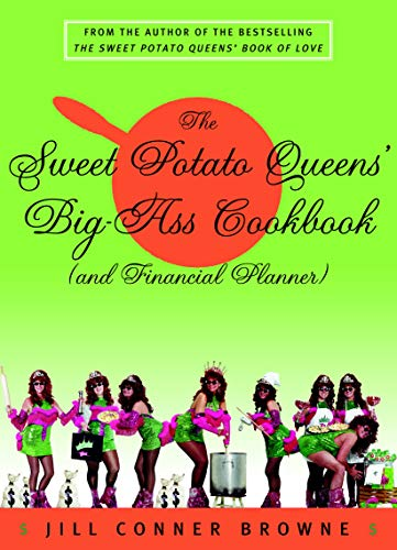 The Sweet Potato Queens' Big-Ass Cookbook (and Financial Planner) (060980877X) by Jill Conner Browne