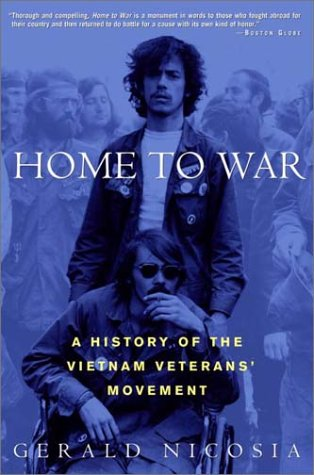 9780609809068: Home to War: A History of the Vietnam Veterans' Movement