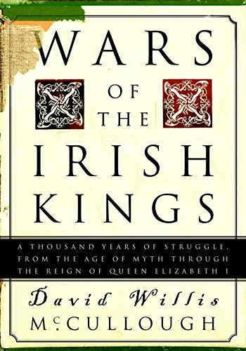 9780609809075: Wars of the Irish Kings: A Thousand Years of Struggle, from the Age of Myth through the Reign of Queen Elizabeth I