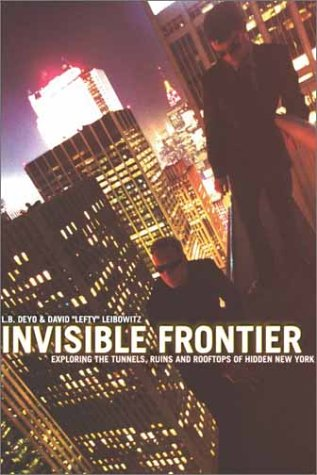 9780609809310: Invisible Frontier: The Jinx Book of Urban Exploration