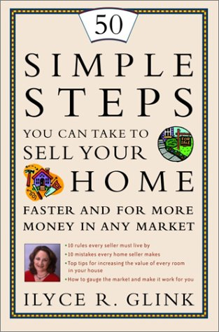 9780609809334: 50 Simple Steps You Can Take to Sell Your Home Faster and for More Money in Any Market